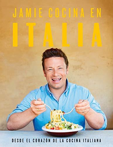 Jamie cocina en Italia: Desde el corazón de la cocina italiana (Sabores)
