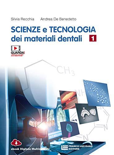 Scienze e tecnologia dei materiali dentali. Per le Scuole superiori. Con e-book (Vol. 1)