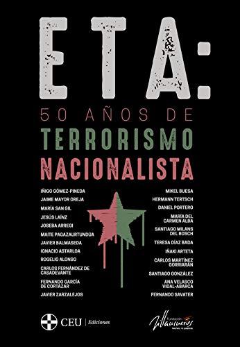 ETA: 50 años de terrorismo nacionalista: 1 (Fundación Villacisneros)