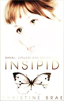 Insipid by [Christine Brae]