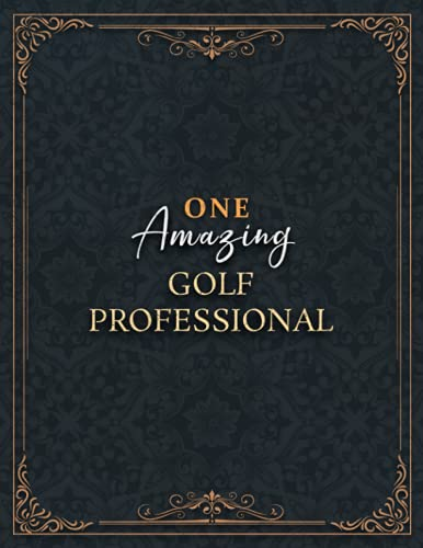 Golf Professional Notebook - One Amazing Golf Professional Job Title Working Cover...