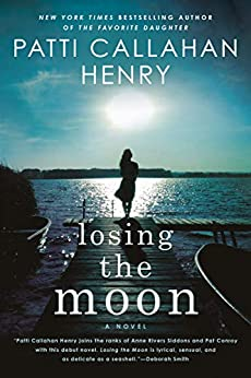 Losing the Moon by [Patti Callahan Henry]