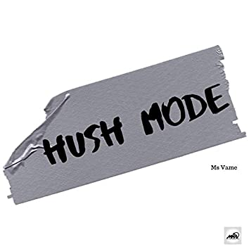 Hush Mode