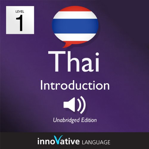Learn Thai with Innovative Language's Proven Language System - Level 1: Introduction to Thai audiobook cover art