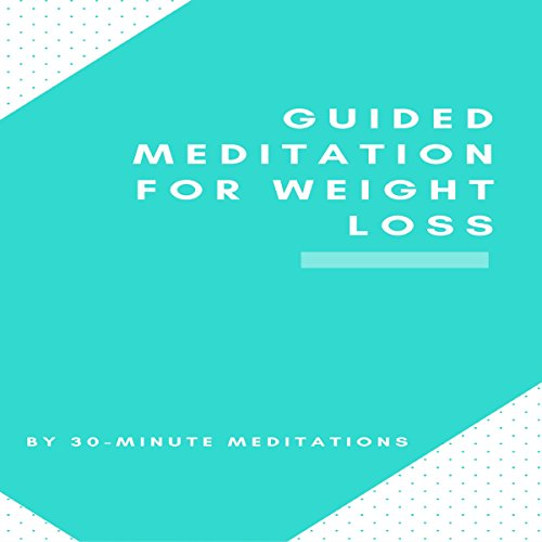 Guided Meditation for Weight Loss audiobook cover art