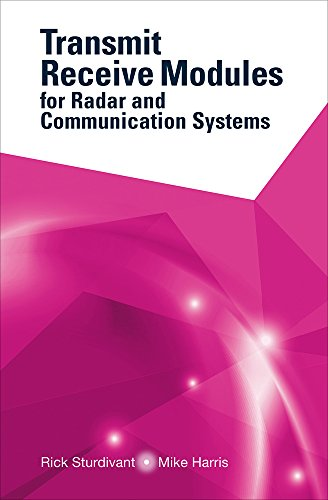 Transmit Receive Modules for Radar and Communication Systems (English Edition)