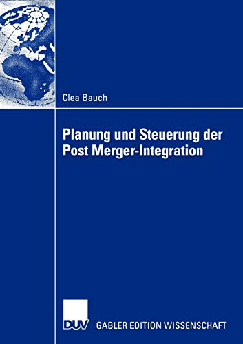 Planung und Steuerung der Post Merger-Integration