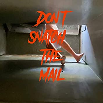Don't Snatch the Mail