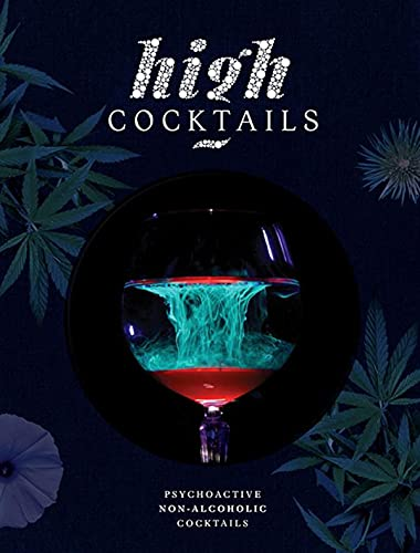 High Cocktails: Psychoactive non-alcoholic cocktails