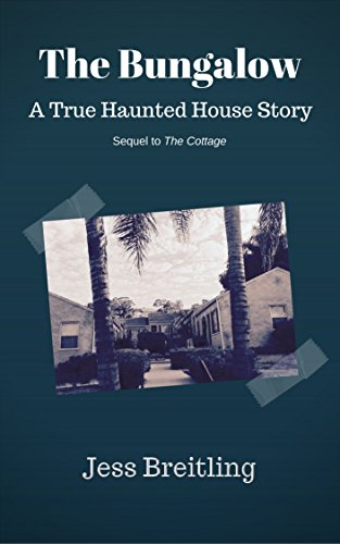 The Bungalow: A True Haunted House Story (English Edition)