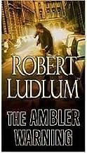 [(The Ambler Warning)] [Author: Robert Ludlum] published on (October, 2006)