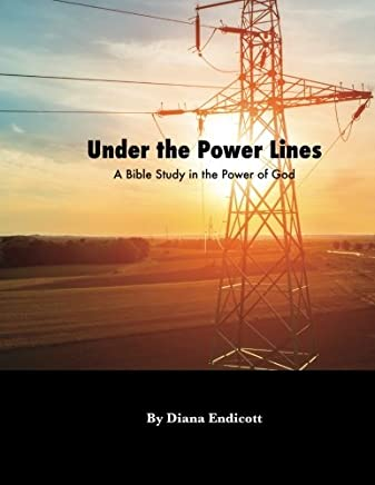 Under the Power Lines: A Bible Study in the Power of God