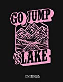Go Jump In A Lake Canoe Paddle Boat pink Journal Notebook: Funny Lake Life Christmas Gift 100 Page College Ruled Diary Lined Journal Notebook Lined ... Back to School Gift Large (8.5 x 11 inch)