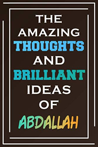 The Amazing Thoughts And Brilliant Ideas Of Abdallah: Personalized Name Journal for Abdallah | Composition Notebook | Diary | Gradient Color | Glossy Cover | 108 Ruled Sheets