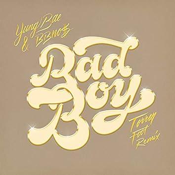 Bad Boy (Torren Foot Remix)