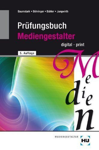 Prüfungsbuch Mediengestalter - digital / print. (Lernmaterialien) by Unknown(2003-03-01)