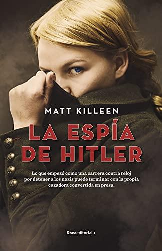 La espía de Hitler de Matt Killeen