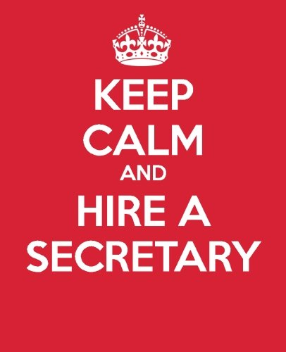 Keep Calm And Hire A Secretary: Gift Book - Journal - Quote Book - To Do List - Notebook celebrating Executive Assistants & Secretaries Everywhere