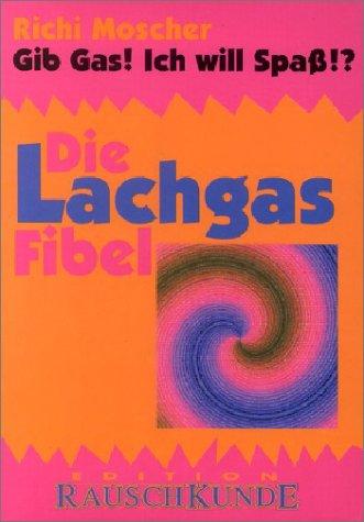 Die Lachgas Fibel (Edition Rauschkunde)