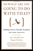 """""""So What Are You Going to Do with That?"""": Finding Careers Outside Academia"""