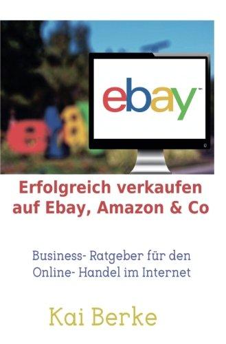 Erfolgreich verkaufen auf Ebay, Amazon & Co