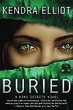 Buried (A Bone Secrets Novel, Band 3) - Kendra Elliot