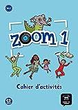 Zoom 1. Cahier d'activités. FLE + CD: Cahier d'activites + CD 1: Vol. 1 (Fle- Texto Frances)