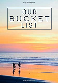 Our Bucket List: 100 Guided Journal Entries For Creating a Life of Adventure Together   Sunset Beach (Couples Edition)