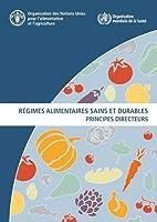 Régimes alimentaires sains et durables: Principes directeurs