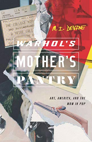 Warhol's Mother's Pantry: Art, America, and the Mom in Pop (21st Century Essays) (English Edition)