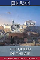 The Queen of the Air (Esprios Classics)