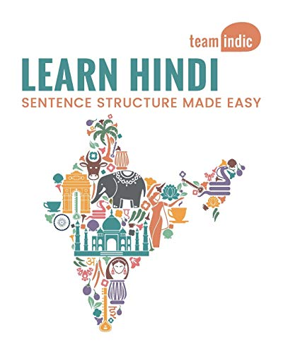 Compare Textbook Prices for Learn Hindi: Sentence Structure Made Easy  ISBN 9780998482811 by Indic, Team