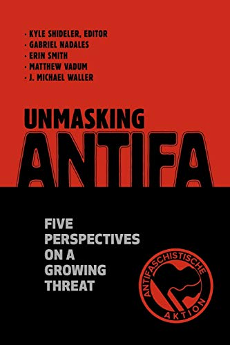Unmasking Antifa: Five Perspectives on a Growing Threat