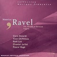 Ravel: Trio / Sonates Et Berceuse / Tzigane by Clara Bonaldi