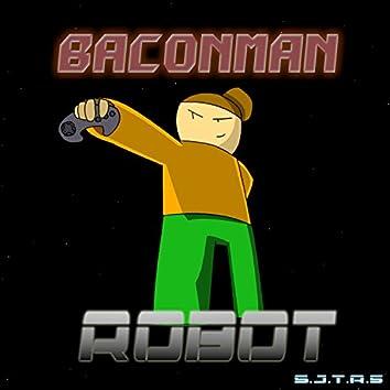 Bacon Man / Robot