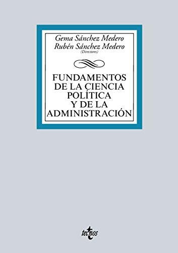 Fundamentos de la Ciencia Política y de la Administración (Derecho - Biblioteca Universitaria de Editorial Tecnos)