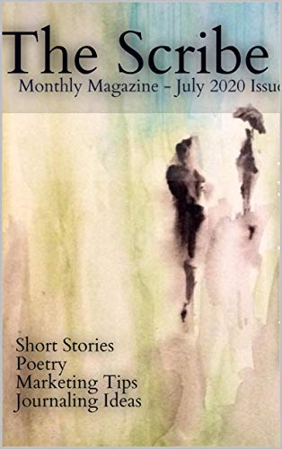 The Scribe Magazine - July 2020 Issue by [Breaking Rules Publishing]