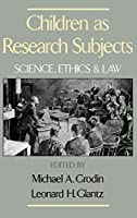 Children As Research Subjects: Science, Ethics, and Law