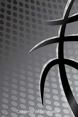 Cuaderno de Entrenador: Libreta para Entrenador de Baloncesto | 110 páginas con Espacio para Jugadas, Notas, Entrenamientos | Regalo Perfecto para Amantes del Basket | Libro de Entranmientos