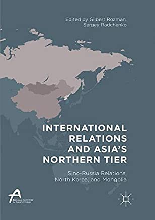 International Relations and Asia's Northern Tier: Sino-Russia Relations, North Korea, and Mongolia