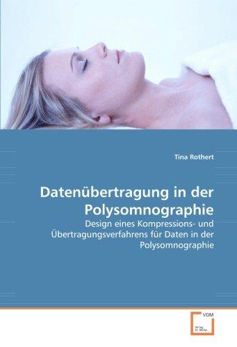 Datenübertragung in der Polysomnographie: Design eines Kompressions- und Übertragungsverfahrens für Daten in der Polysomnographie