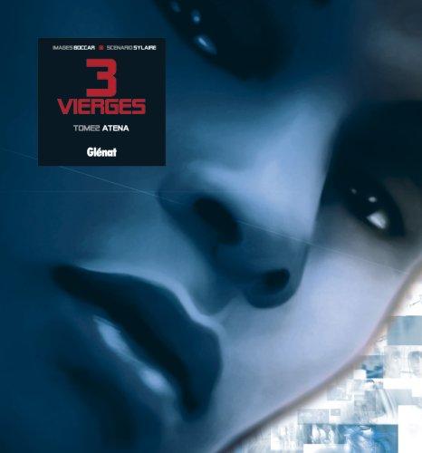 Trois Vierges - Tome 02: Atena