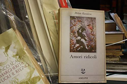 AMORI RIDICOLI MILAN KUNDERA ADELPHI 1989
