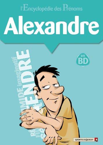 L'Encyclopédie des prénoms - Tome 23 : Alexandre