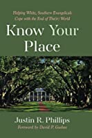 Know Your Place: Helping White, Southern Evangelicals Cope with the End of The(ir) World