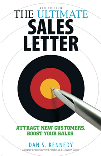 The Ultimate Sales Letter, 4th Edition: Attract New Customers. Boost your Sales.
