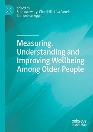 Measuring, Understanding and Improving Wellbeing Among Older People