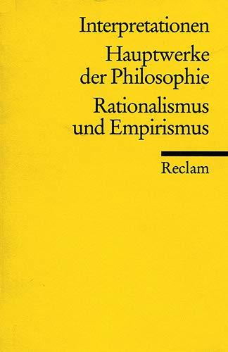 Interpretationen: Hauptwerke der Philosophie: Rationalismus und Empirismus