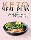 Keto Diet Meal Plan for Women Over 50: Ketogenic Cookbook for Easy Meal Planning. 28 Days of Low-Carb Recipes to Boost Your Metabolism and Lose Weight. ... Menopause (Keto Diet for Women Over 50 2)