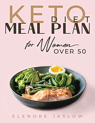 Keto Diet Meal Plan for Women Over 50: Ketogenic Cookbook for Easy Meal Planning. 28 Days of Low-Carb Recipes to Boost Your Metabolism and Lose Weight. ... for a Happy Menopause (English Edition)